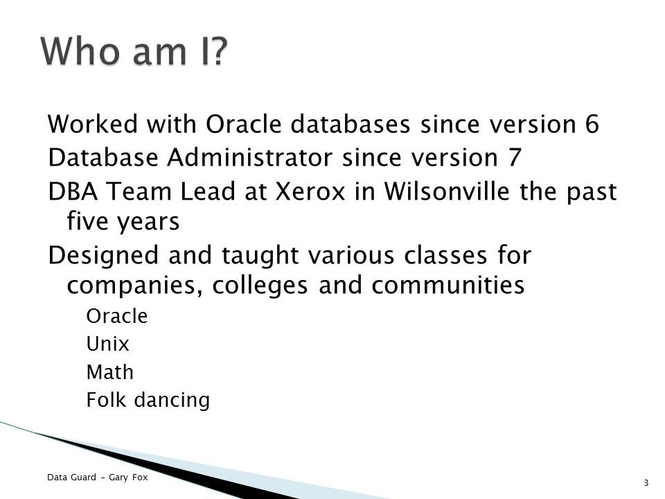 Who am I Worked with Oracle databases since version 6