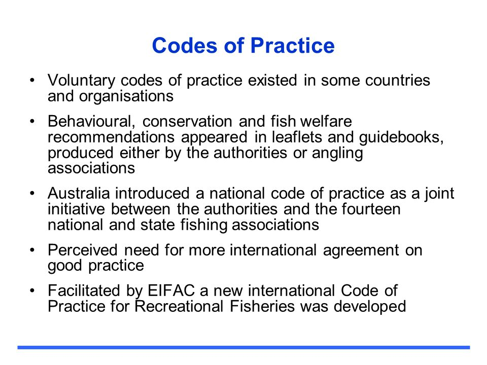 Codes of Practice Voluntary codes of practice existed in some countries and organisations.