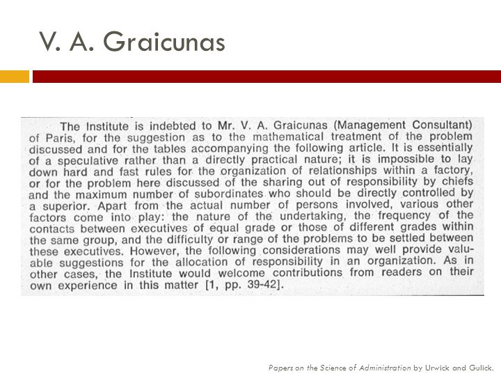 V. A. Graicunas Papers on the Science of Administration by Urwick and Gulick.