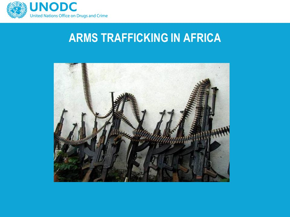 ARMS TRAFFICKING IN AFRICA