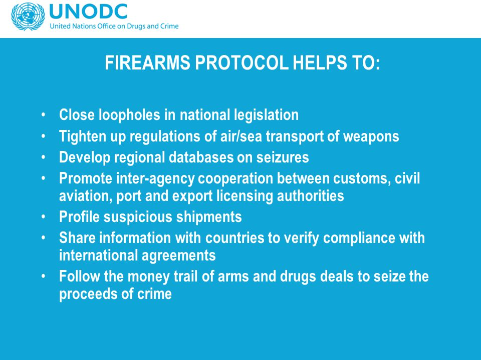 FIREARMS PROTOCOL HELPS TO: