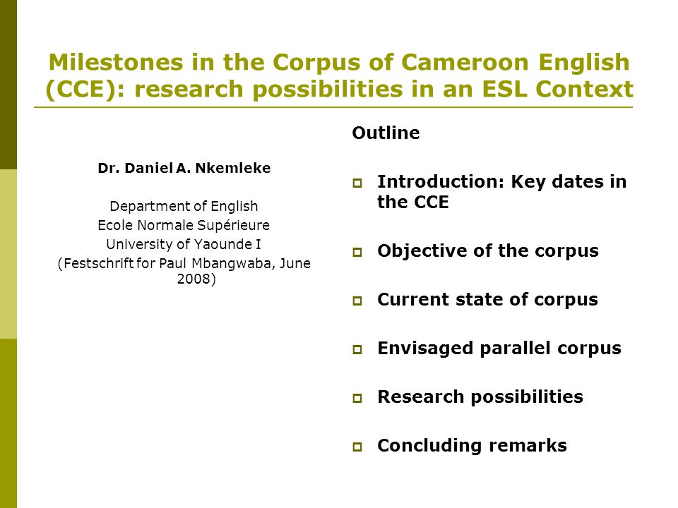 Milestones in the Corpus of Cameroon English (CCE): research possibilities in an ESL Context