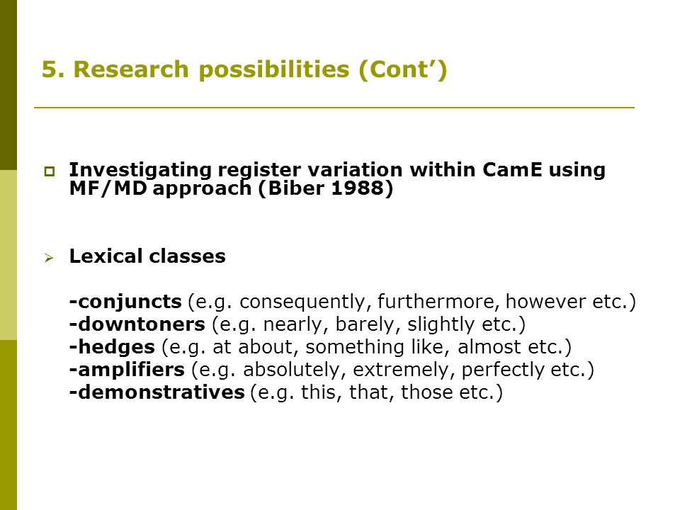 5. Research possibilities (Cont')