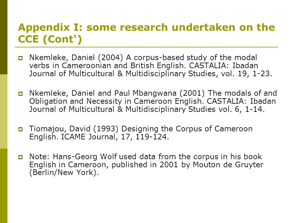 Appendix I: some research undertaken on the CCE (Cont')