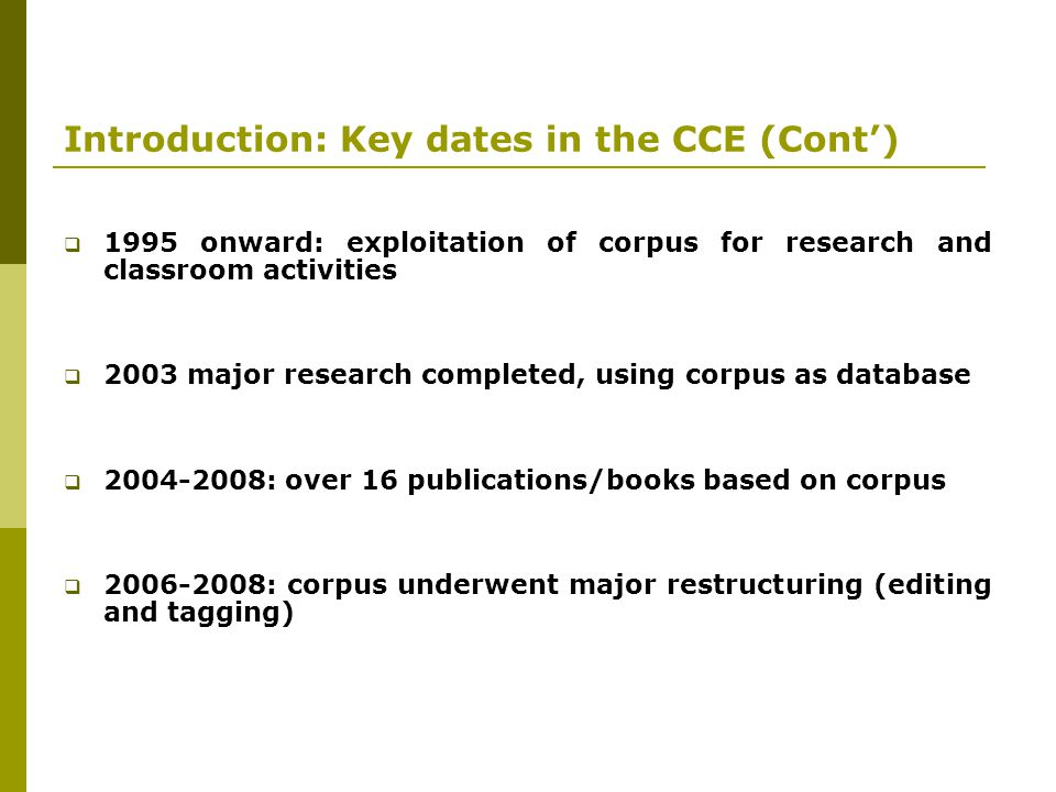 Introduction: Key dates in the CCE (Cont')