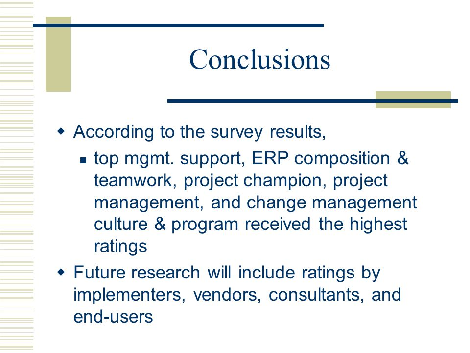 Conclusions According to the survey results,