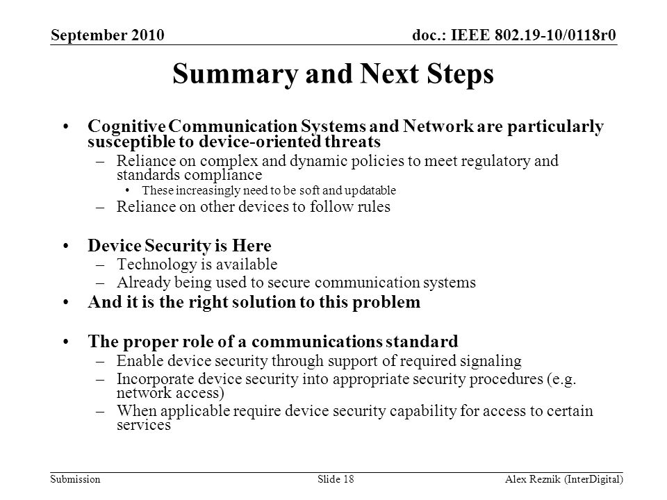 September 2010 Summary and Next Steps. Cognitive Communication Systems and Network are particularly susceptible to device-oriented threats.