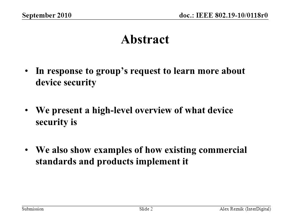 September 2010 Abstract. In response to group's request to learn more about device security.