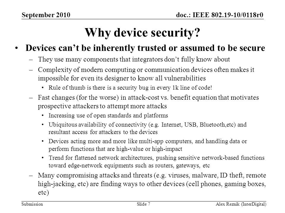 September 2010 Why device security Devices can't be inherently trusted or assumed to be secure.
