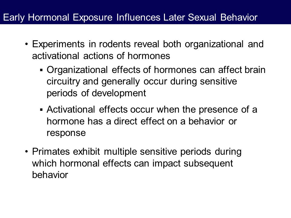 Early Hormonal Exposure Influences Later Sexual Behavior