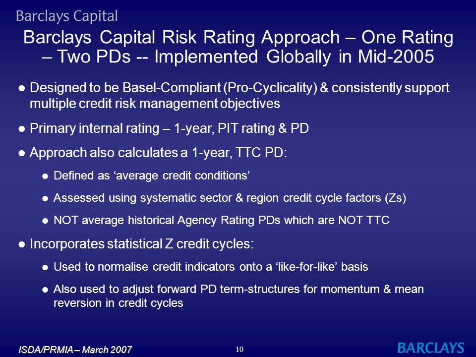 Barclays Capital Risk Rating Approach – One Rating – Two PDs -- Implemented Globally in Mid-2005