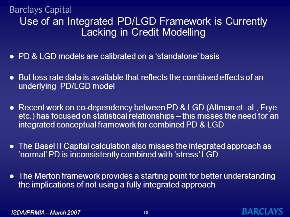 Use of an Integrated PD/LGD Framework is Currently Lacking in Credit Modelling