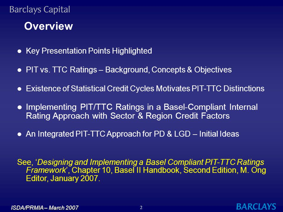 Overview Key Presentation Points Highlighted. PIT vs. TTC Ratings – Background, Concepts & Objectives.