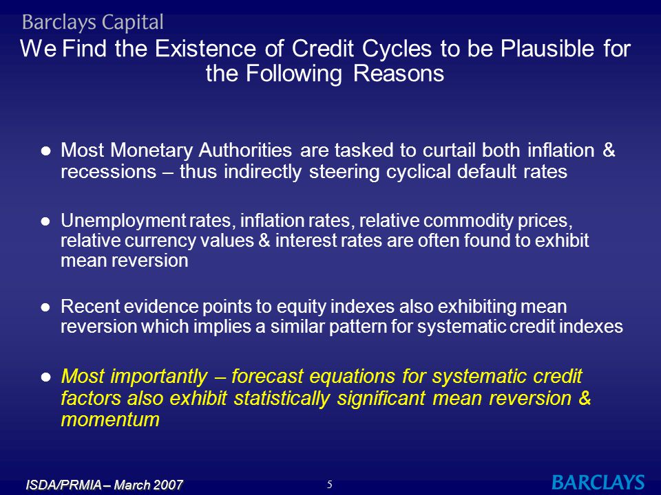 We Find the Existence of Credit Cycles to be Plausible for the Following Reasons