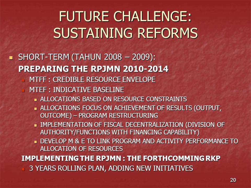FUTURE CHALLENGE: SUSTAINING REFORMS