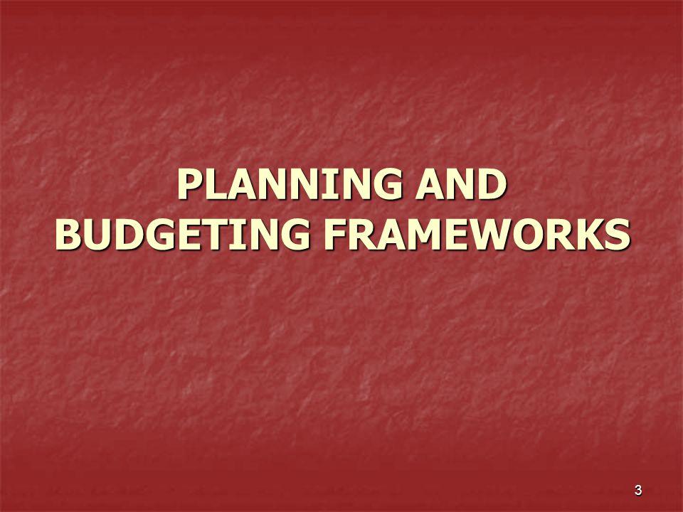 PLANNING AND BUDGETING FRAMEWORKS