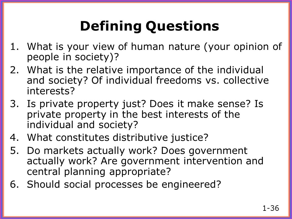 Defining Questions What is your view of human nature (your opinion of people in society)