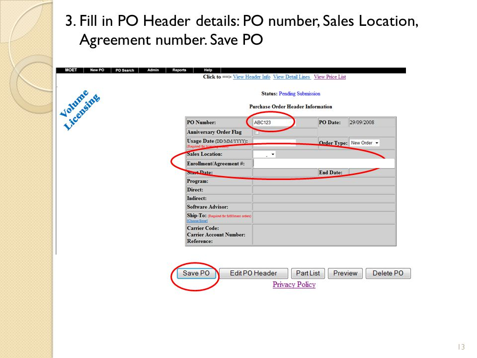 3. Fill in PO Header details: PO number, Sales Location, Agreement number. Save PO