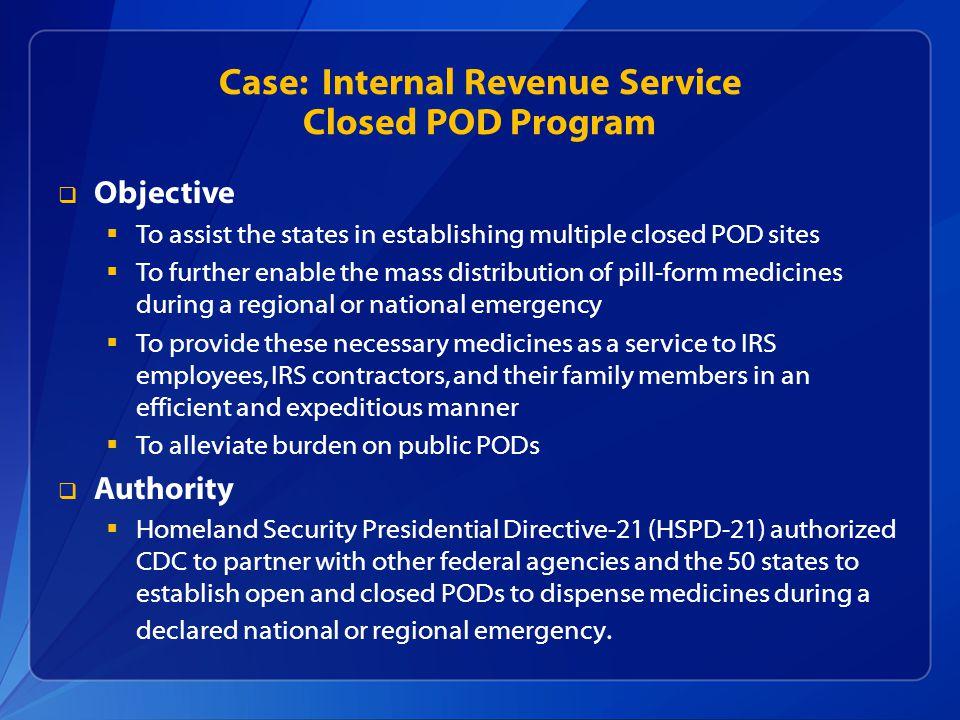 Case: Internal Revenue Service Closed POD Program