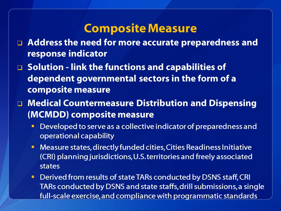 Composite Measure Address the need for more accurate preparedness and response indicator.