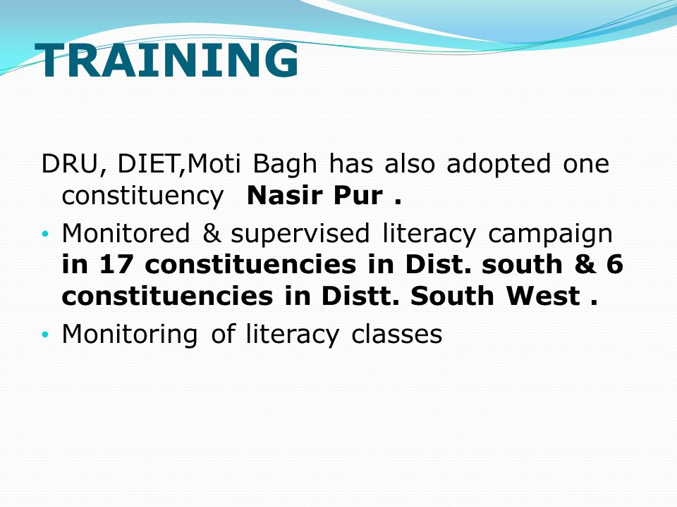 TRAINING DRU, DIET,Moti Bagh has also adopted one constituency Nasir Pur .