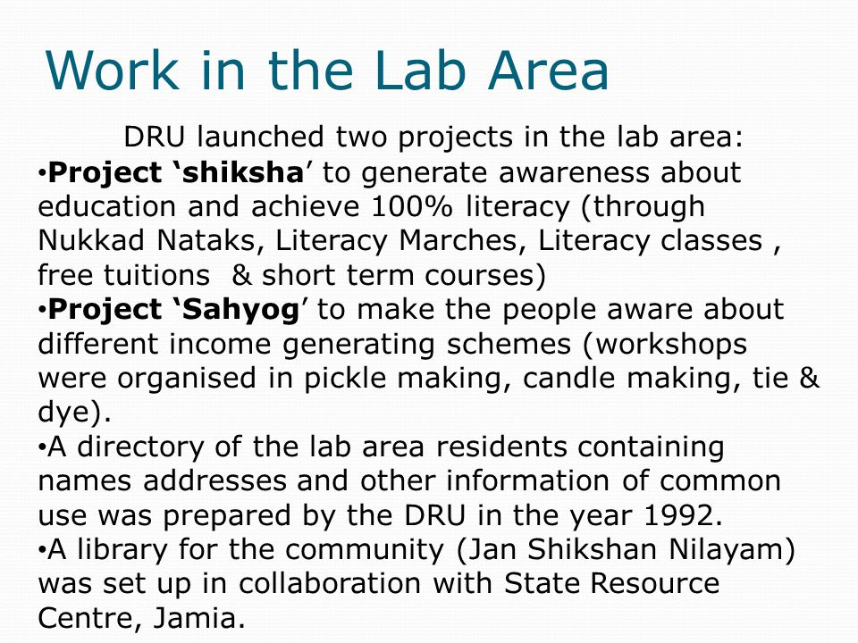 Work in the Lab Area DRU launched two projects in the lab area:
