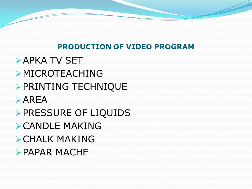 PRODUCTION OF VIDEO PROGRAM
