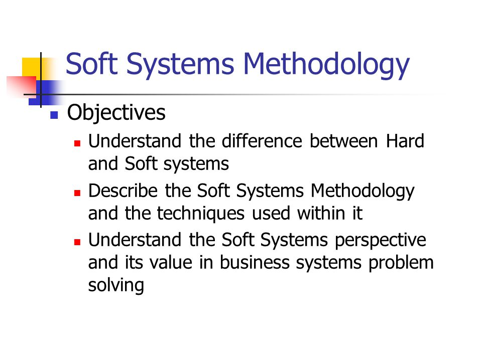 hard systems methodology Soft systems methodology is a process that's used to work through situations that have no defined procedure the way soft systems.