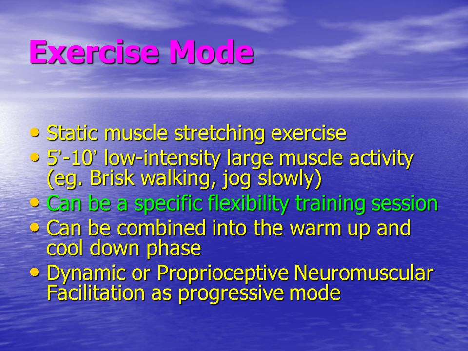 Exercise Mode Static muscle stretching exercise