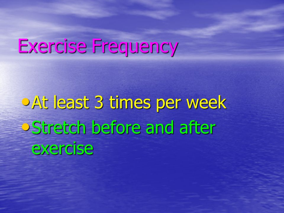 Exercise Frequency At least 3 times per week