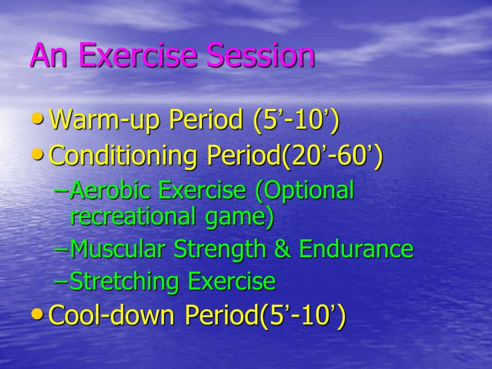 An Exercise Session Warm-up Period (5'-10')