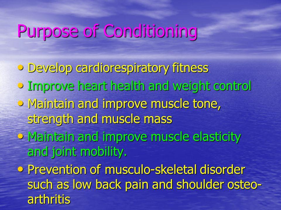 Purpose of Conditioning