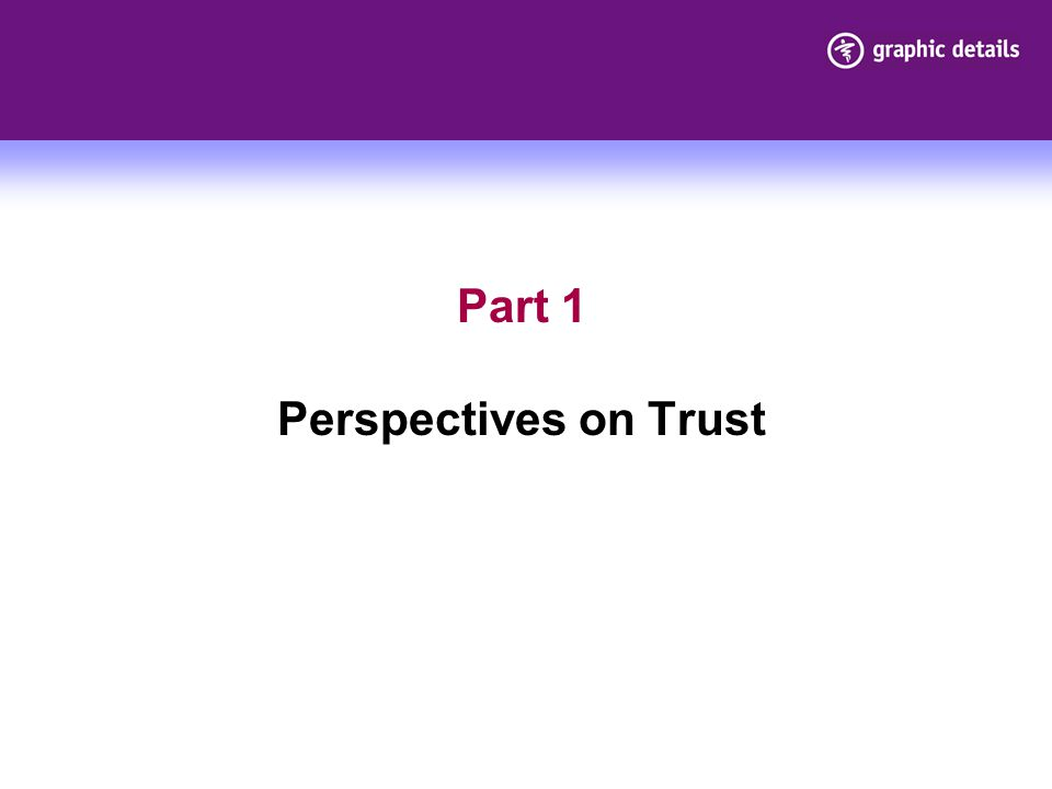 Part 1 Perspectives on Trust
