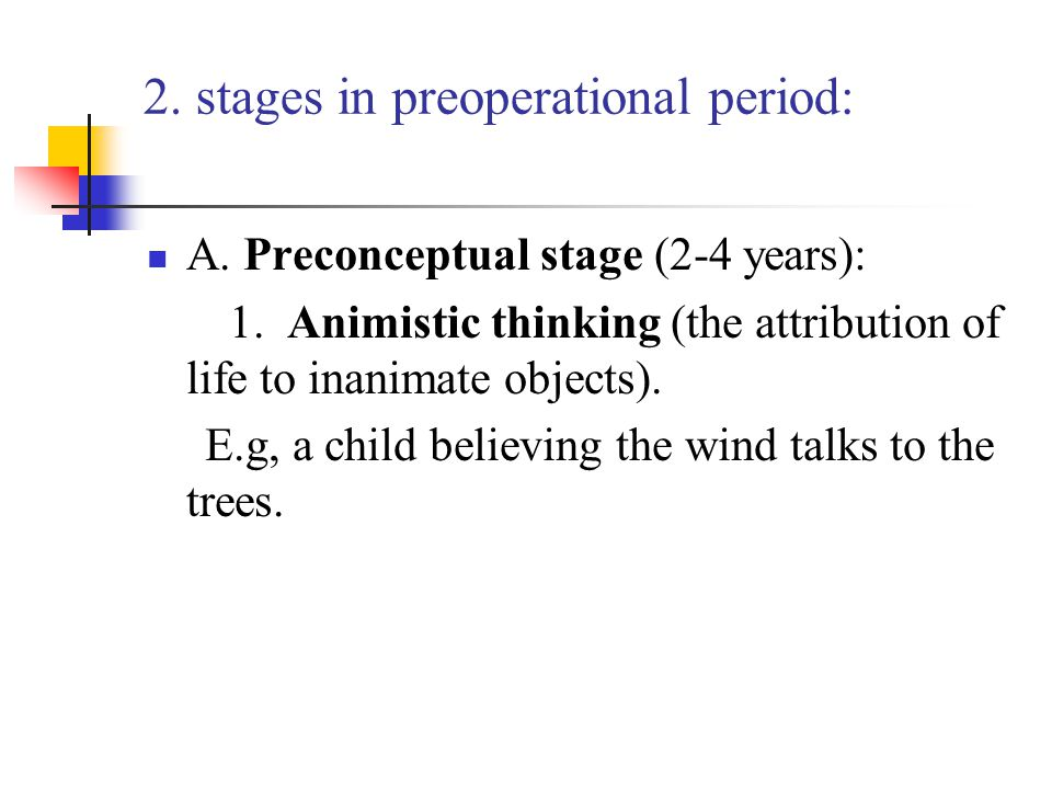 2. stages in preoperational period: