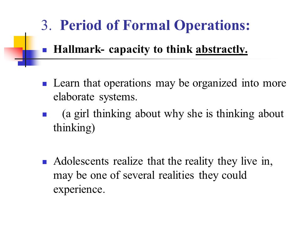3. Period of Formal Operations: