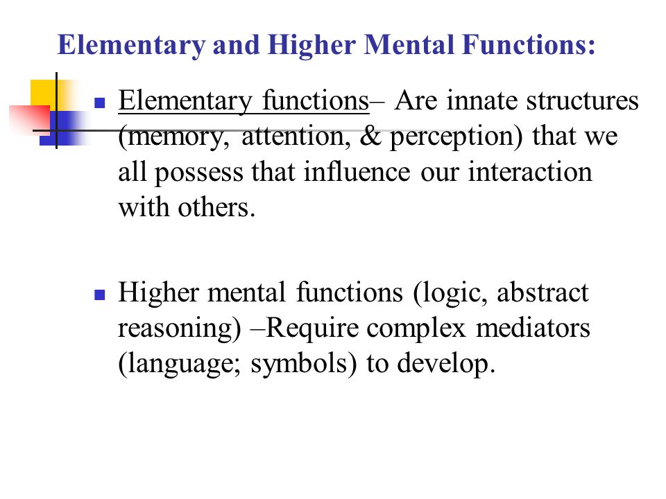 Elementary and Higher Mental Functions: