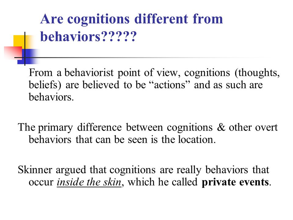 Are cognitions different from behaviors