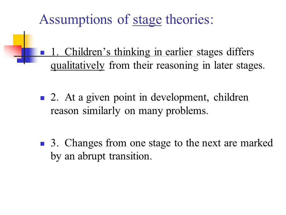Assumptions of stage theories: