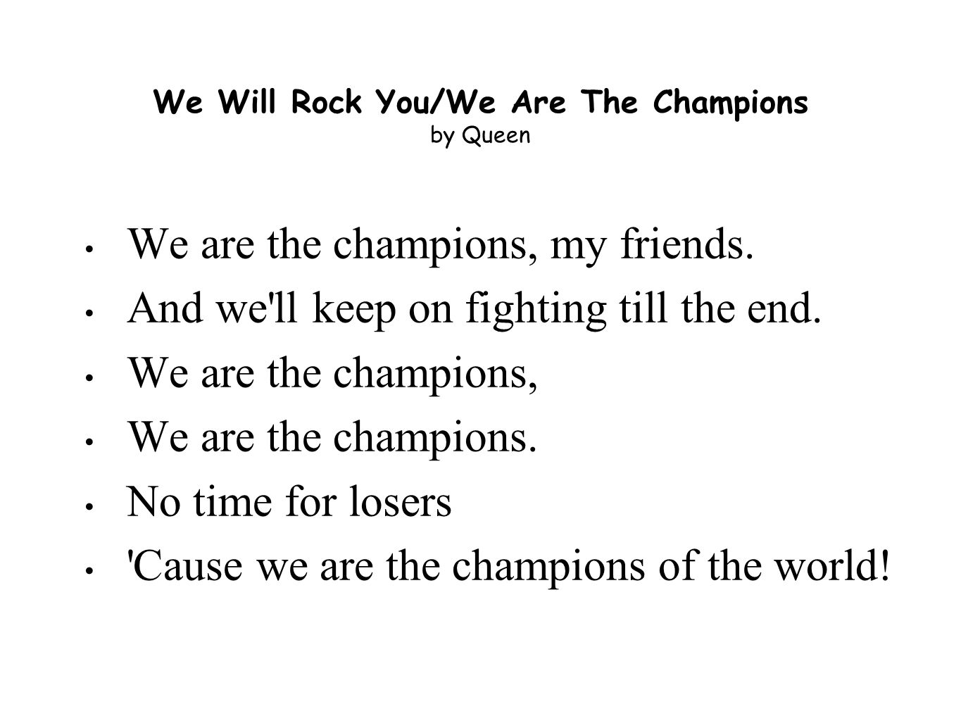 We Will Rock You/We Are The Champions by Queen
