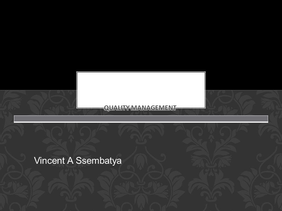 Quality management Vincent A Ssembatya