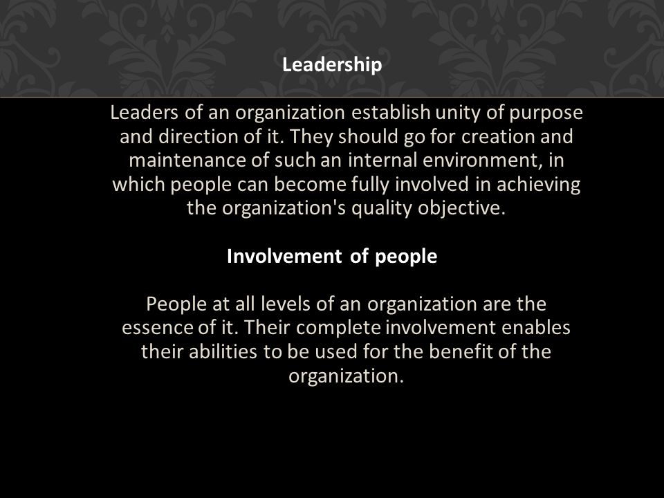 Leadership Leaders of an organization establish unity of purpose and direction of it.
