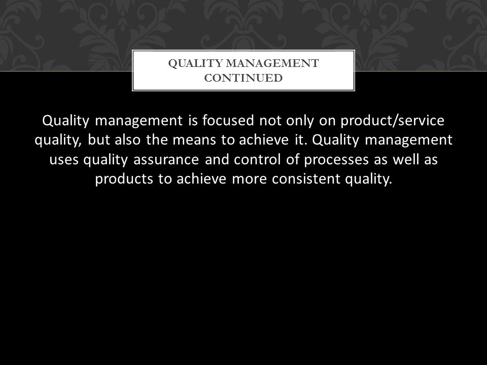 Quality Management continued