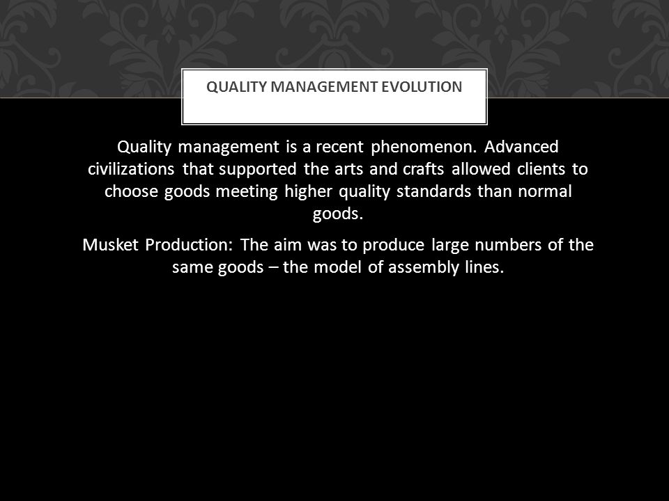Quality management evolution