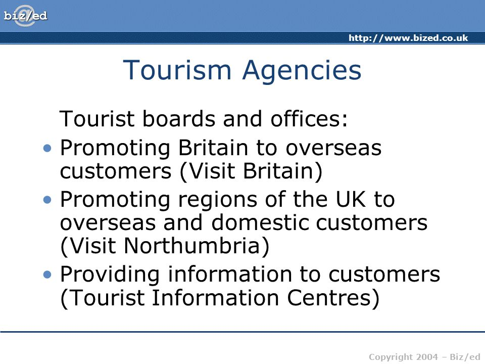 Tourism Agencies Tourist boards and offices: