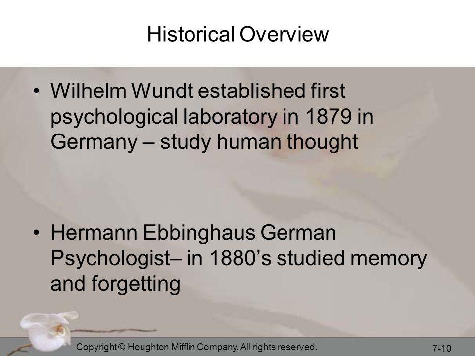 Historical Overview Wilhelm Wundt established first psychological laboratory in 1879 in Germany – study human thought.
