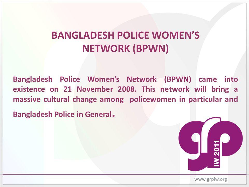 BANGLADESH POLICE WOMEN'S NETWORK (BPWN)
