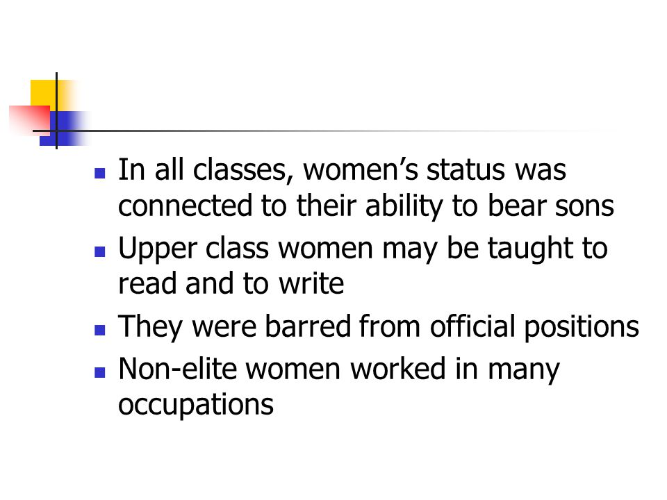 In all classes, women's status was connected to their ability to bear sons