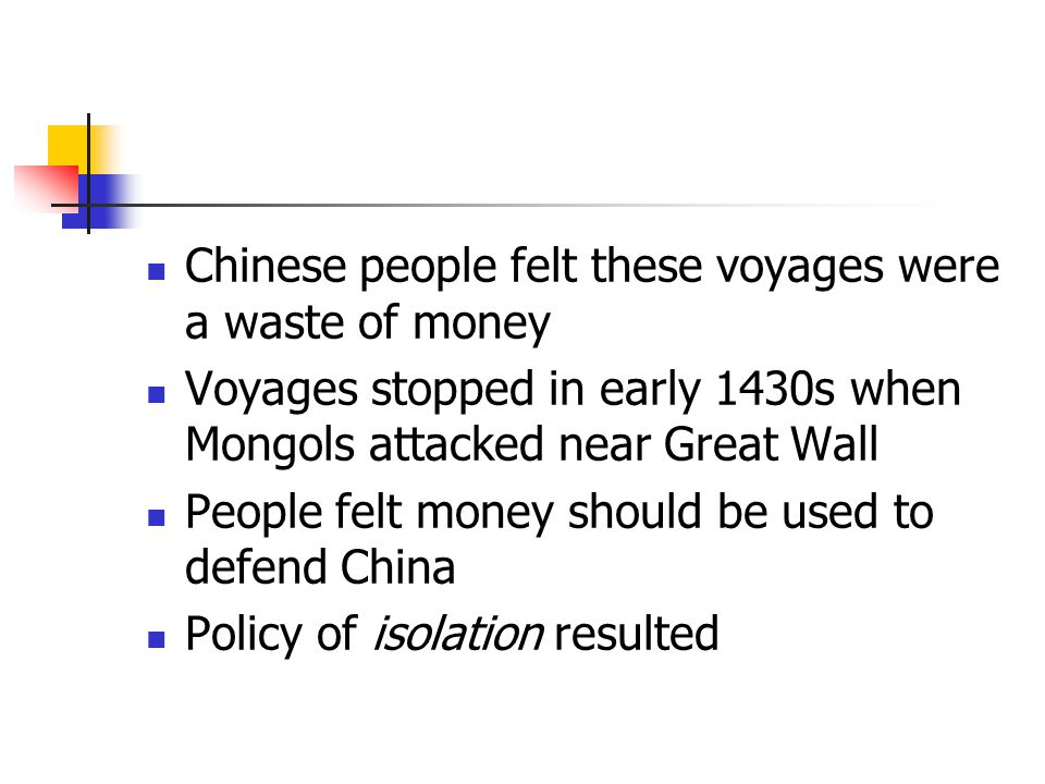 Chinese people felt these voyages were a waste of money