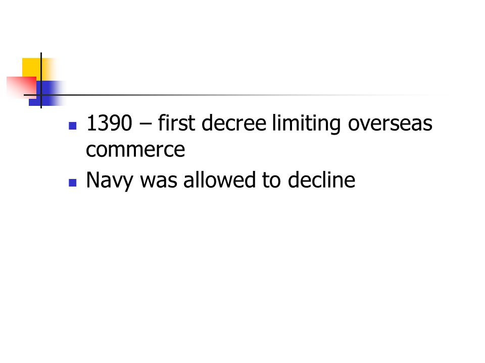 1390 – first decree limiting overseas commerce