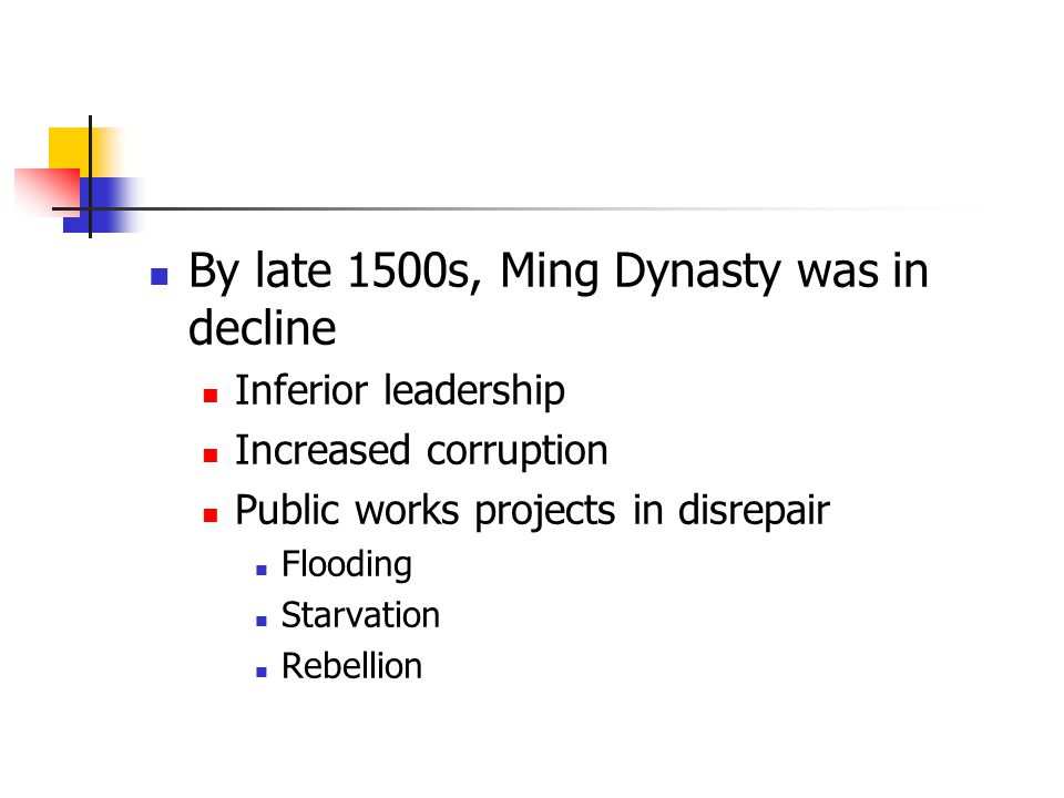 By late 1500s, Ming Dynasty was in decline